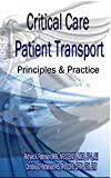 img - for Critical Care patient Transport, Principals & Practice book / textbook / text book