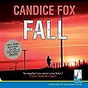 Fall Audiobook by Candice Fox Narrated by Lani John Tupu