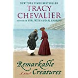 Remarkable Creatures: A Novel ~ Tracy Chevalier