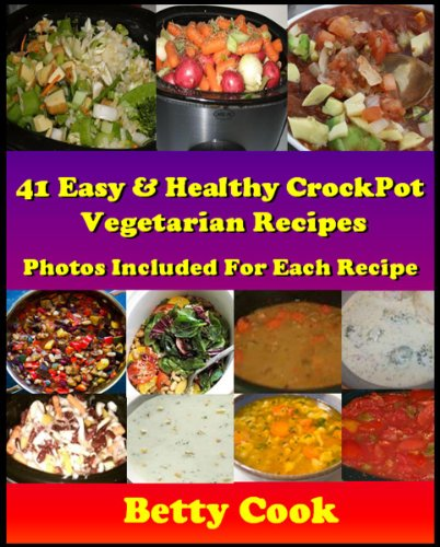 Easy healthy crock pot cookbook 41 vegetarian crockpot for Crock pot vegetarian recipes healthy