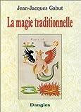 echange, troc Jean-Jacques Gabut - La Magie traditionnelle
