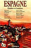 Espagne, ombre et lumière (French Edition) (2258056462) by Casanova, Giacomo