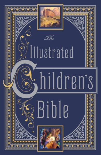 the-illustrated-childrens-bible-barnes-noble-leatherbound-childrens-classics