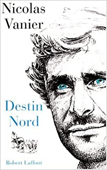 Destin Nord (French) Paperback – July 6, 1998