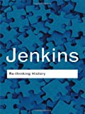 img - for Rethinking History (Routledge Classics) book / textbook / text book