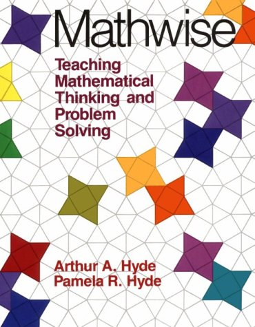 Mathwise: Teaching Mathematical Thinking and Problem Solving