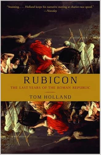 Tom Holland - Rubicon: The Last Years of the Roman Republic Reviews