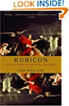 Rubicon: The Last Years of the Roman...