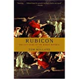 Rubicon: The Last Years of the Roman Republicby Tom Holland