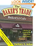 The Baker's Trade: A Recipe for Creat...