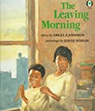 The Leaving Morning (Orchard Paperbacks) (0531070727) by Johnson, Angela