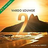 Vargo Lounge - Summer Celebration, Vol. 2 (Brazil Edition)