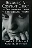 img - for Becoming a Constant Object in Psychotherapy with the Borderline Patient book / textbook / text book