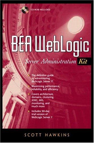 BEA WebLogic Server Administration Kit (Prentice Hall PTR Advanced Web Development)