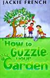 How to Guzzle Your Garden (0207197938) by French, Jackie