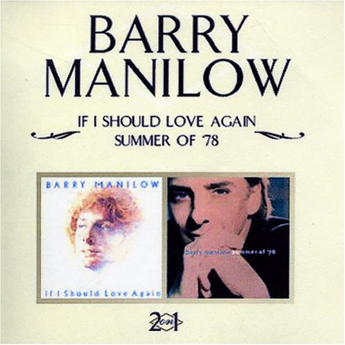 BARRY MANILOW - If I Should Love Again/Summer of 78 - Zortam Music
