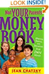 Not Your Parents' Money Book: Making,...