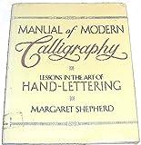 Manual Of Modern Calligraphy (0517659840) by Margaret Shepherd