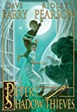 Peter and the Shadow Thieves (Starcatchers)