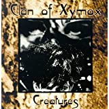 Creatures ~ Clan of Xymox