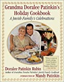 Grandma Doralee Patinkin's Holiday Cookbook: A Jewish Family's Celebrations