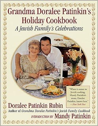 Grandma Doralee Patinkin's Holiday Cookbook: A Jewish Family's Celebrations