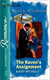 The Raven's Assignment: (The Coltons) (Silhouette Romance) (037319613X) by Michaels, Kasey