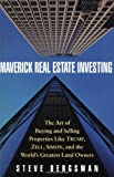 img - for Maverick Real Estate Investing: The Art of Buying and Selling Properties Like Trump, Zell, Simon, and the World's Greatest Land Owners book / textbook / text book