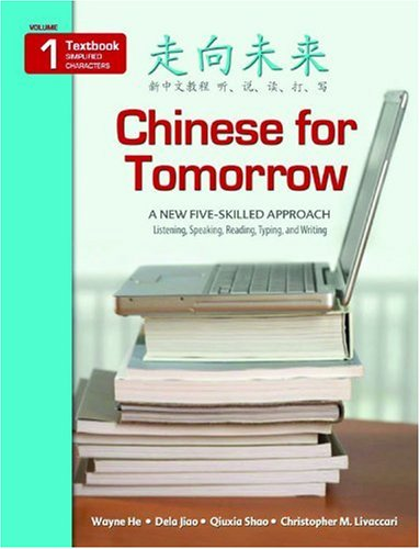 Chinese for Tomorrow 1: A New Five-Skilled Approach -...