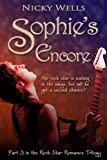 Sophies Encore (Part 3 in the Rock Star Romance Trilogy)