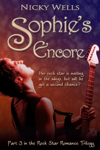 Sophie's Encore (The Rock Star Romance Series 3) by Nicky Wells