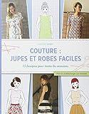 Couture : jupes et robes faciles : 15 basiques pour toutes les occasions