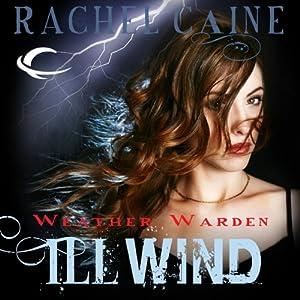 Ill Wind: Weather Warden, Book 1   [Rachel Caine]