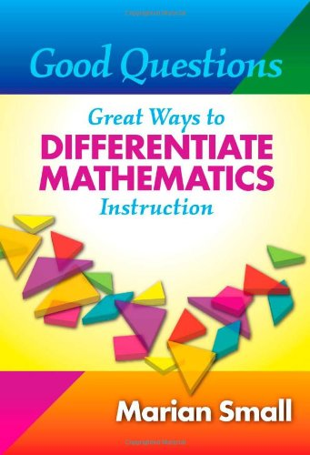 Good Questions: Great Ways to Differentiate Mathematics...