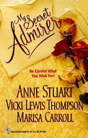 My Secret Admirer, Stuart,Anne/Thompson,Vicki Lewis/Carroll,Marisa