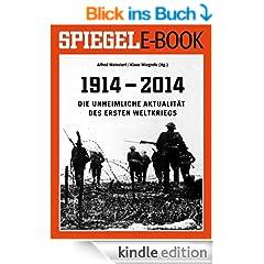 SPIEGEL E-Book: 1914 - 2014 Die unheimliche Aktualit�t des Ersten Weltkriegs