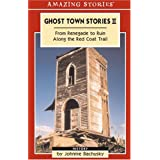 Ghost Town Stories II: From Renegade to Ruin Along the Red Coat Trailby Johnnie Bachusky