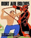 echange, troc Nicolas Lebourg - Mort aux bolchos : Un siècle d'affiches anticommunistes
