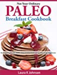 Not Your Ordinary Paleo Breakfast Coo...