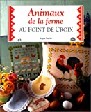 img - for Animaux de la ferme au point de croix (French Edition) book / textbook / text book