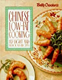 Betty Crocker's Chinese Low-Fat Cooking (Betty Crocker Home Library) (0028603915) by Crocker, Betty