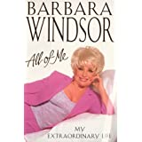 All of Me: My Extraordinary Lifeby Barbara Windsor