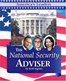 The National Security Adviser (America's Leaders)