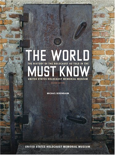 The World Must Know: The History of the Holocaust as Told...