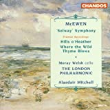 McEwen: Solway Symphony, Hills o' Heather, Where the Wild Thyme Blows Moray Welsh