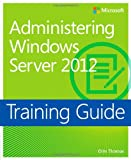 img - for Training Guide: Administering Windows Server 2012 book / textbook / text book