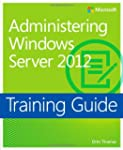 Training Guide: Administering Windows...