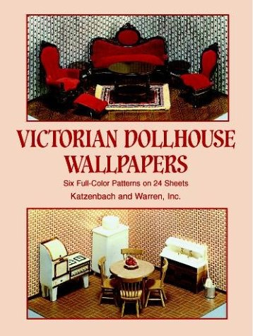 Victorian Dollhouse Wallpapers: Six Full-Color Patterns on 24 Sheets (Decorative Paper for Craftwork)