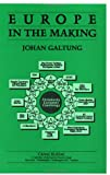 Europe In The Making (0844816221) by Galtung, Johan