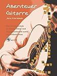 Abenteuer Gitarre: Eine Gitarrenschul...